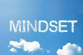 MINDSET IS YOUR BIGGEST ASSET